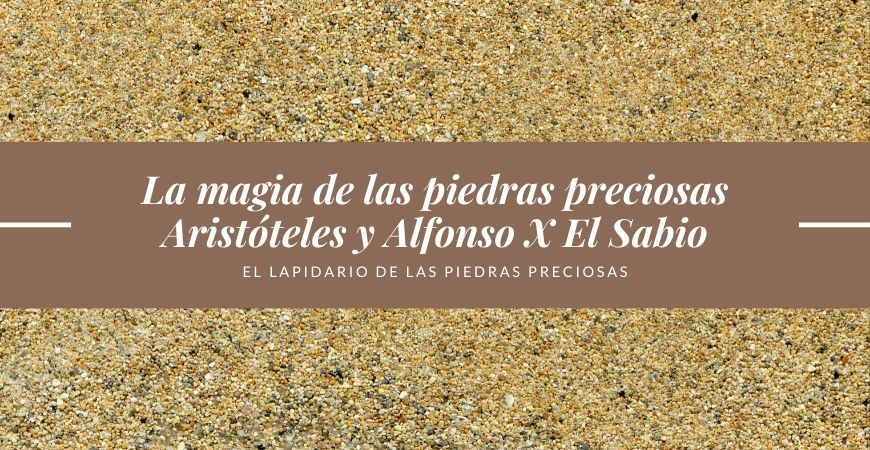 The Lapidary of the Precious Stones of Alfonso X (The Wise: El Sabio) Legacy